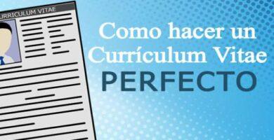 como hacer un currículum vitae perfecto