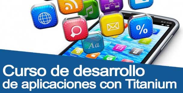 Curso de desarrollo de apps móviles con Titanium